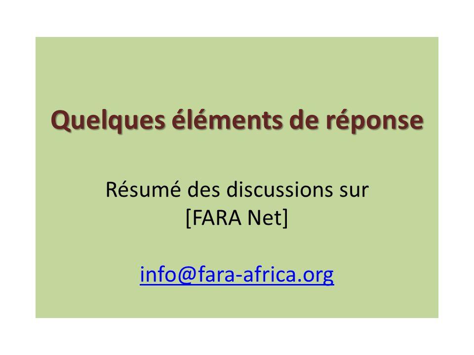 Quelques éléments de réponse Résumé des discussions sur [FARA Net] info@fara-africa.org